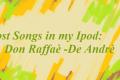 Lost Songs in my Ipod #1 Don Raffaè -Fabrizio De Andrè