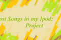 Lost Songs in my Ipod: Project